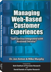 Managing Web-Based Customer Experiences: Self-Service Integrated with Assisted-Service - by Dr. Jon Anton and Mike Murphy