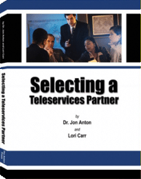 Selecting a Teleservices Partner: Sales, Service, Support and Fulfillment - by Dr. Jon Anton and Lori Carr